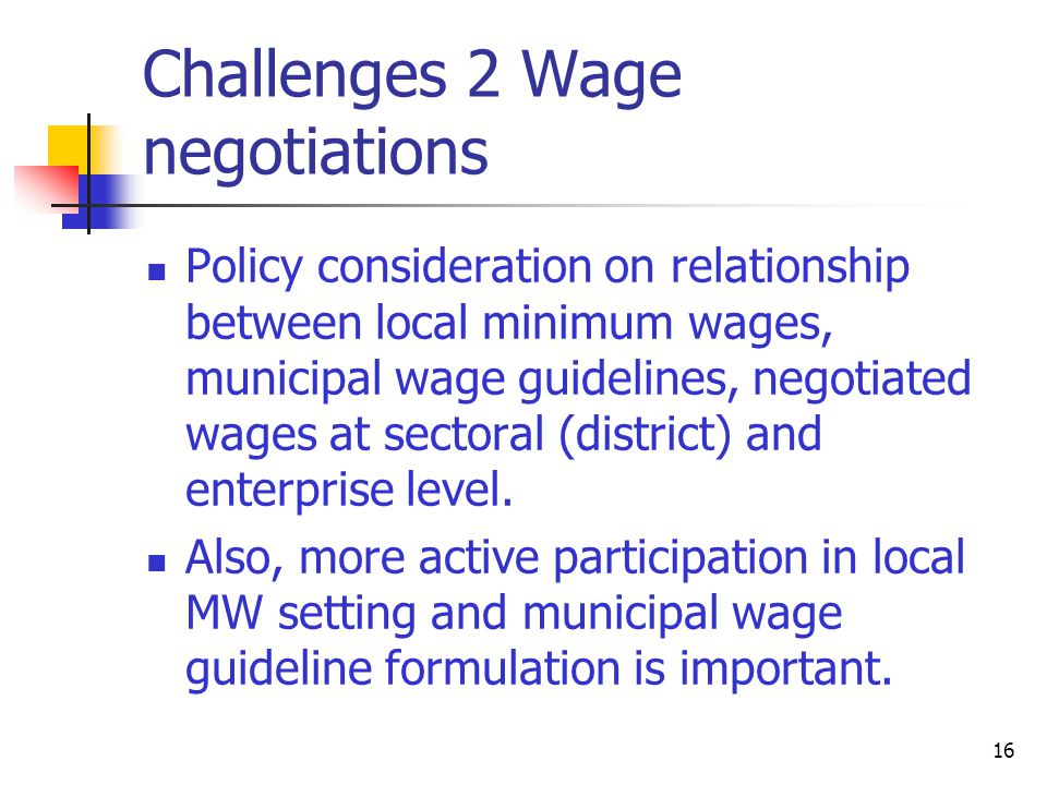Challenges 2 Wage negotiations