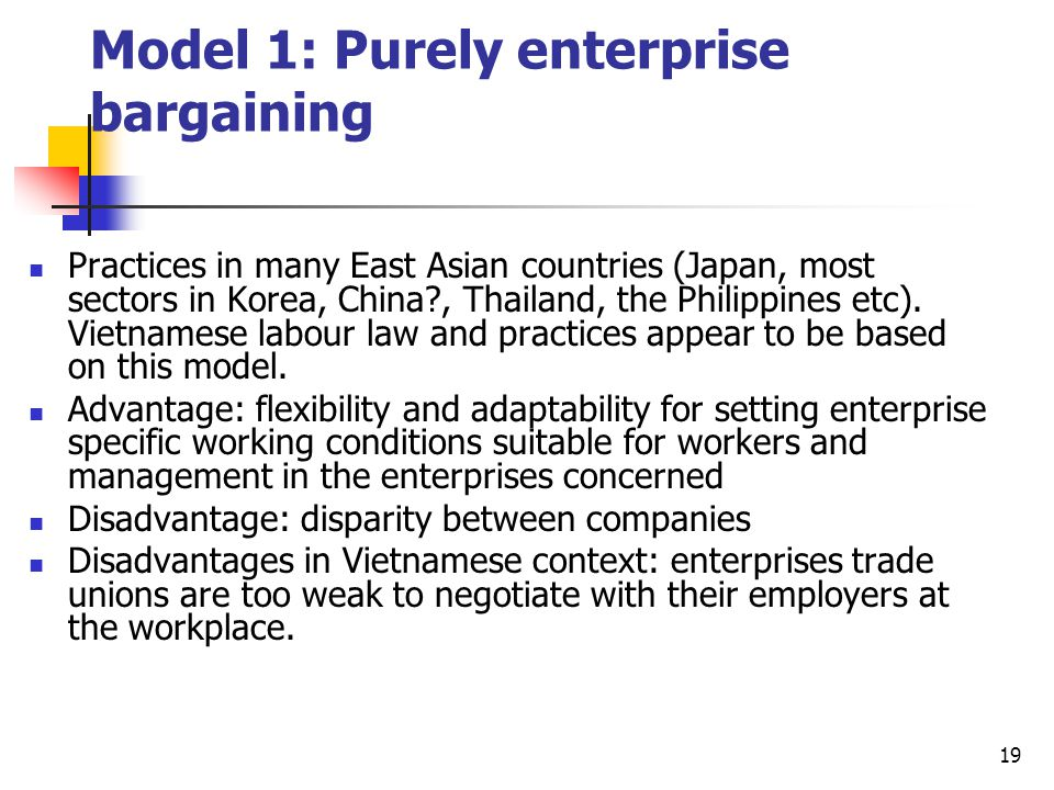 Model 1: Purely enterprise bargaining