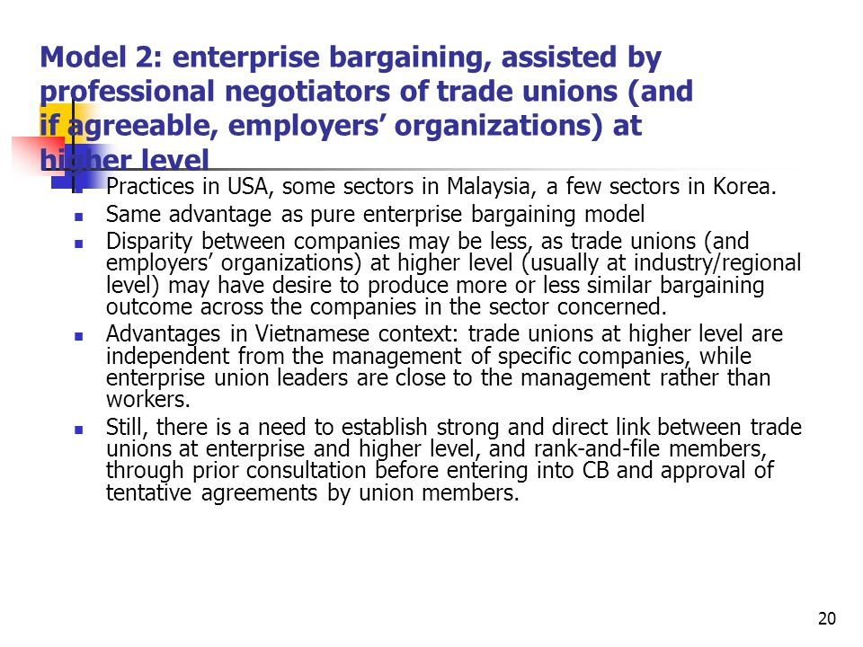 Model 2: enterprise bargaining, assisted by professional negotiators of trade unions (and if agreeable, employers' organizations) at higher level