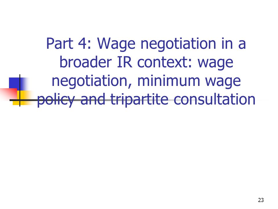 Part 4: Wage negotiation in a broader IR context: wage negotiation, minimum wage policy and tripartite consultation