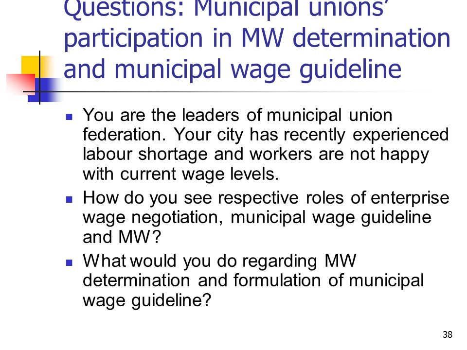 Questions: Municipal unions' participation in MW determination and municipal wage guideline