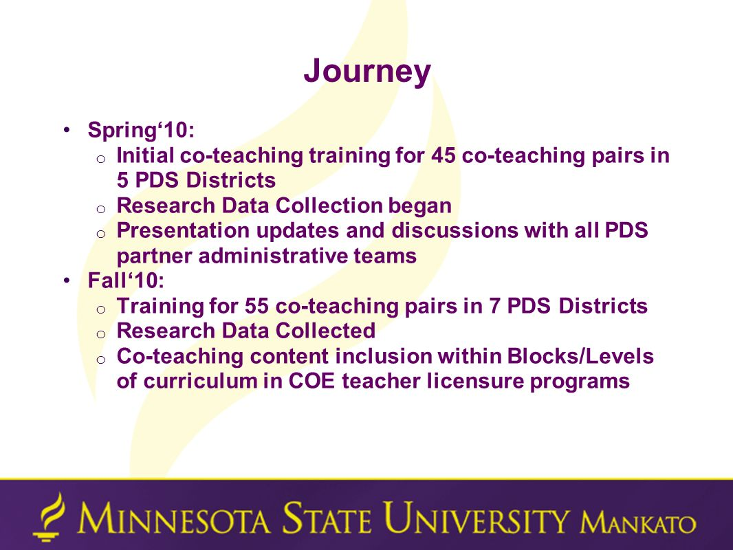 Journey Spring'10: Initial co-teaching training for 45 co-teaching pairs in 5 PDS Districts. Research Data Collection began.
