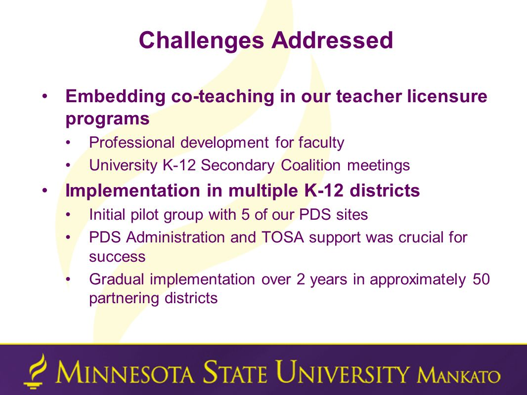 Challenges Addressed Embedding co-teaching in our teacher licensure programs. Professional development for faculty.