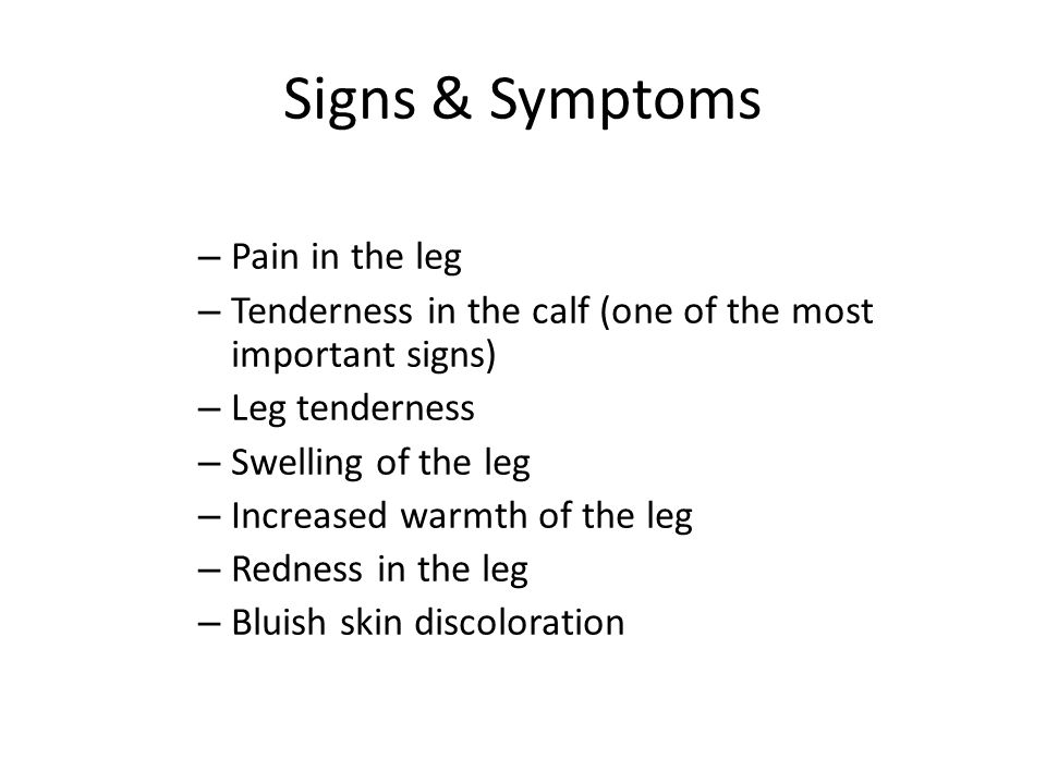 Signs & Symptoms Pain in the leg