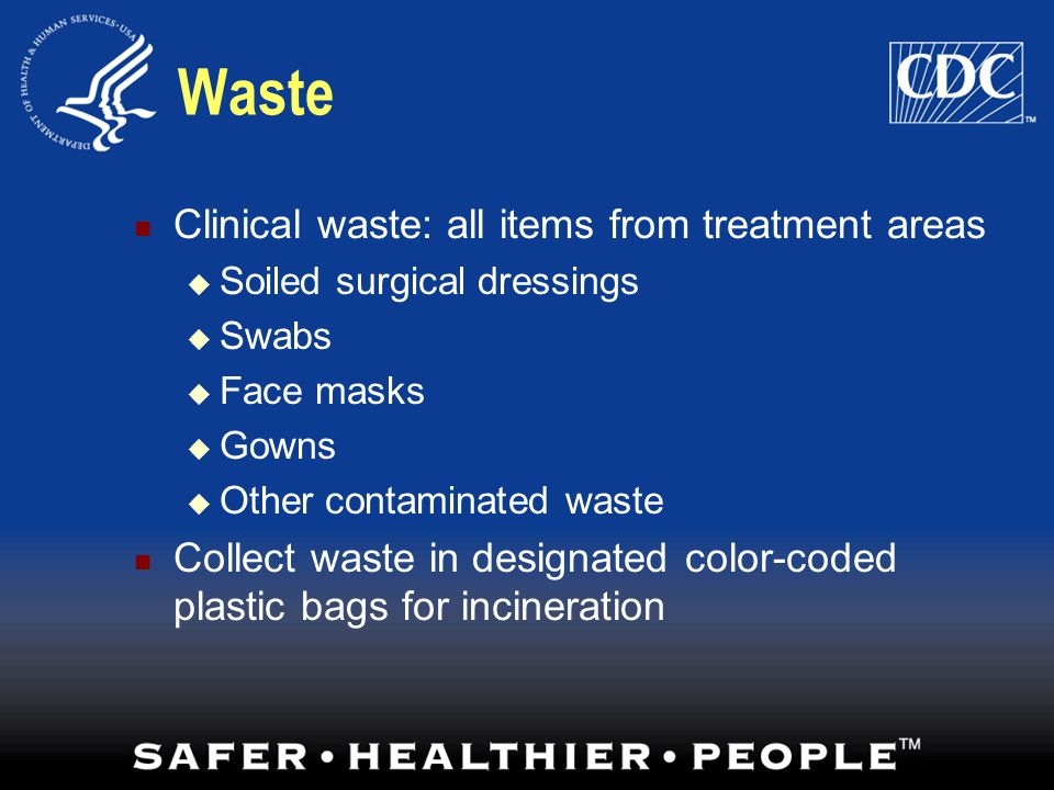 Waste Clinical waste: all items from treatment areas