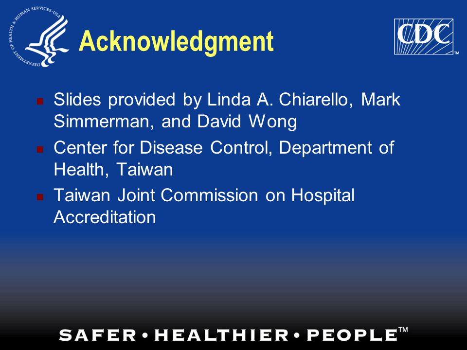 Acknowledgment Slides provided by Linda A. Chiarello, Mark Simmerman, and David Wong. Center for Disease Control, Department of Health, Taiwan.