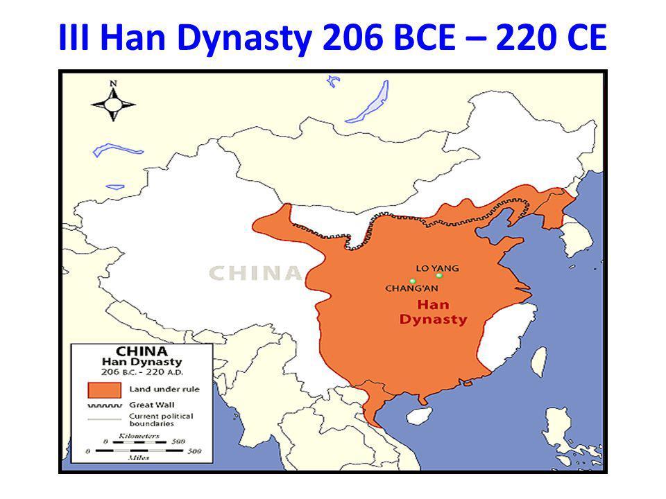 III Han Dynasty 206 BCE – 220 CE