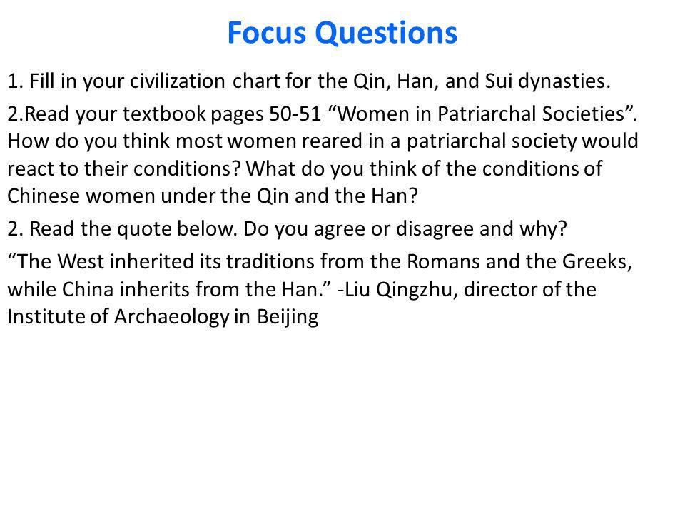 Focus Questions Fill in your civilization chart for the Qin, Han, and Sui dynasties.