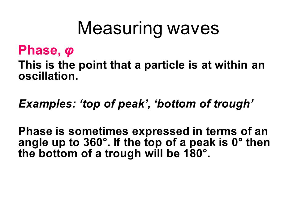Measuring waves Phase, φ