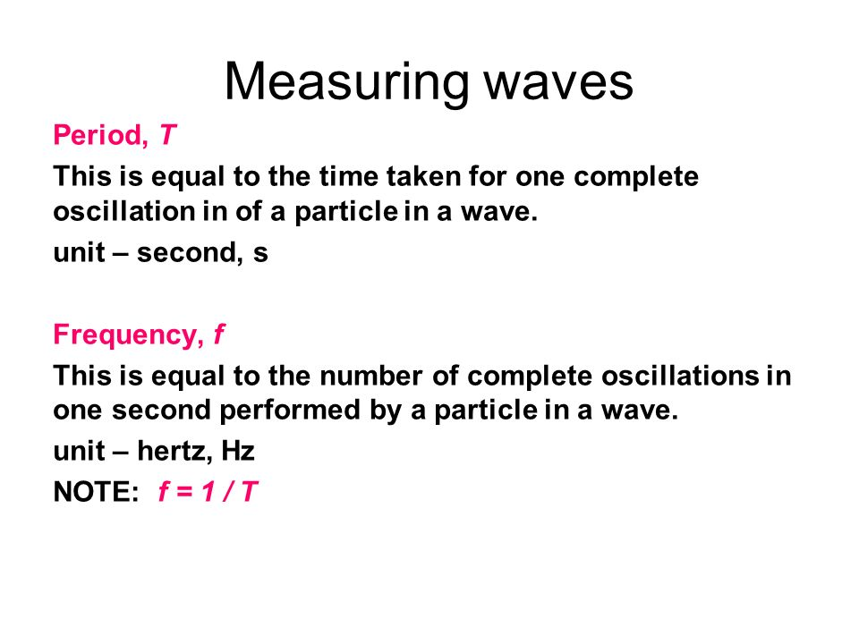 Measuring waves Period, T