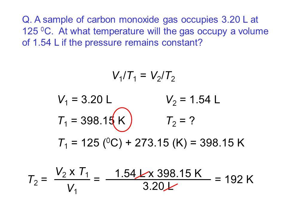 Q. A sample of carbon monoxide gas occupies 3. 20 L at 125 0C