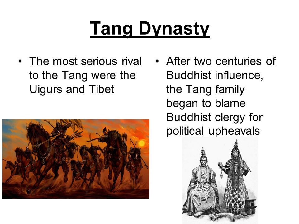 Tang Dynasty The most serious rival to the Tang were the Uigurs and Tibet.