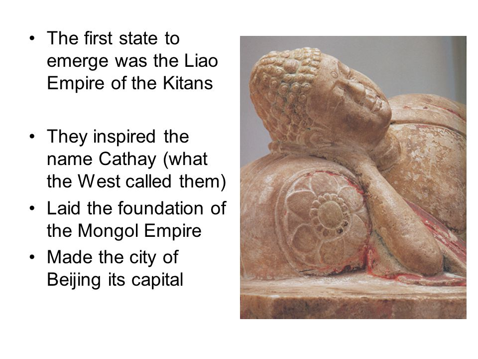 The first state to emerge was the Liao Empire of the Kitans