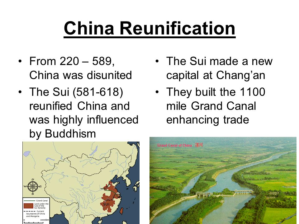 China Reunification From 220 – 589, China was disunited