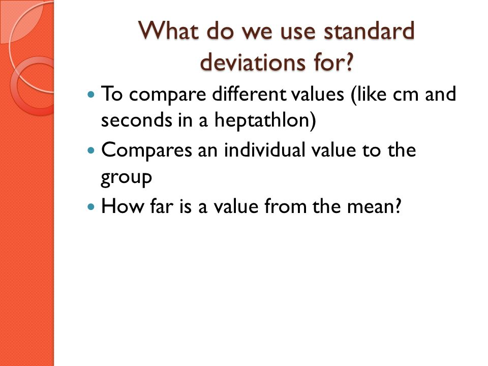 What do we use standard deviations for