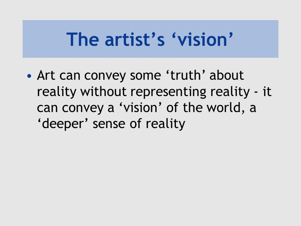 The artist's 'vision'