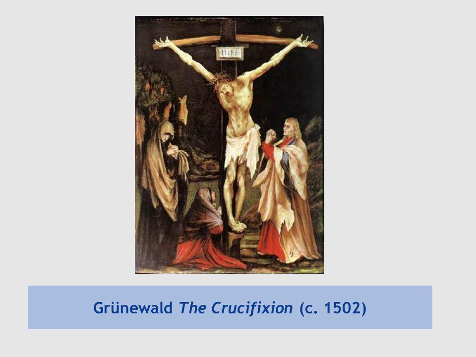 Grünewald The Crucifixion (c. 1502)