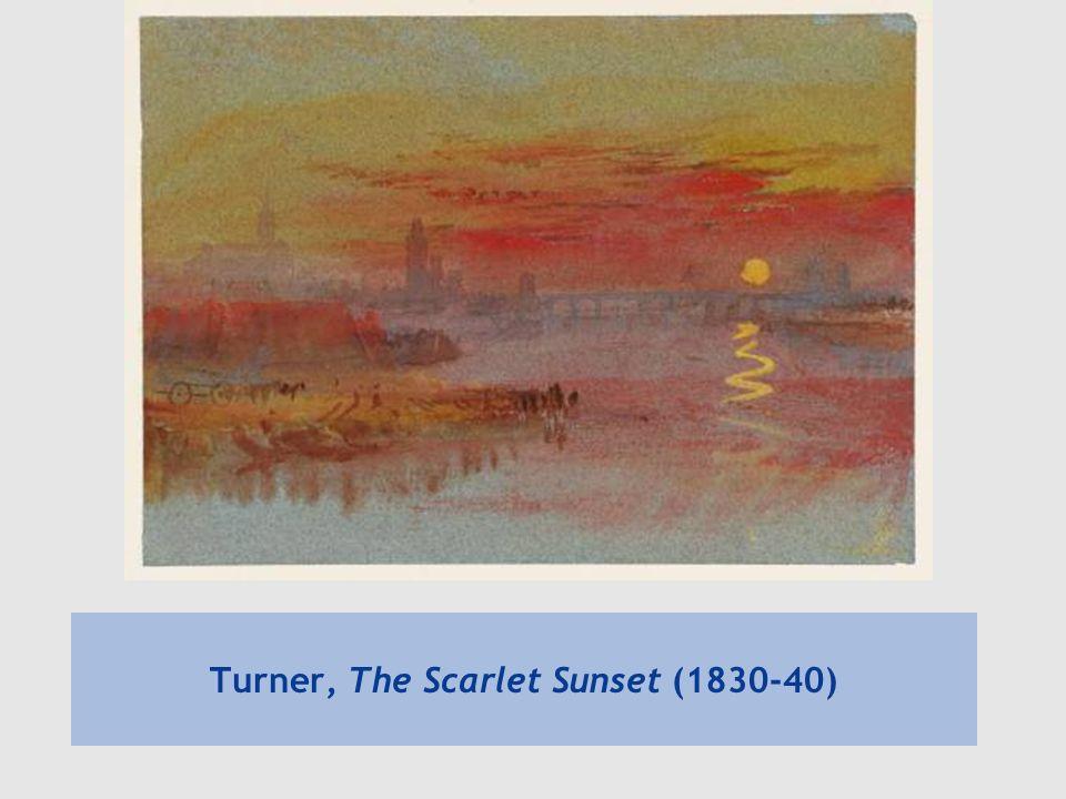 Turner, The Scarlet Sunset (1830-40)