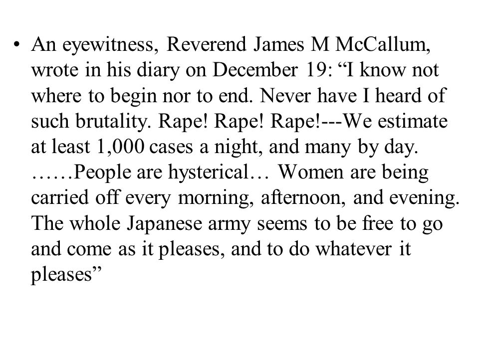 An eyewitness, Reverend James M McCallum, wrote in his diary on December 19: I know not where to begin nor to end.