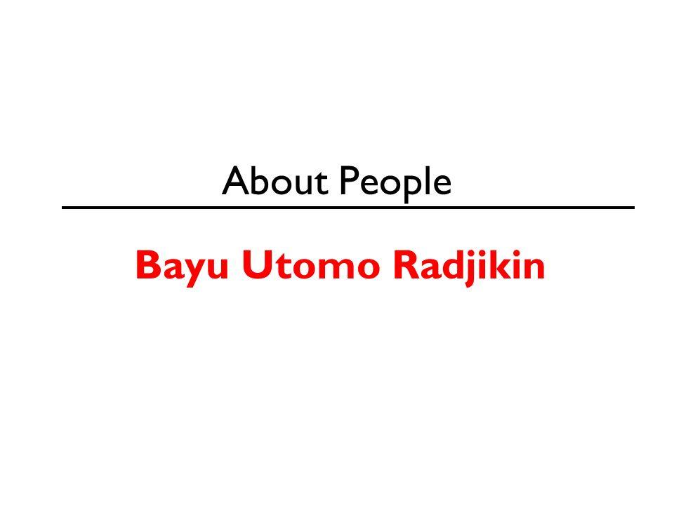 About People Bayu Utomo Radjikin