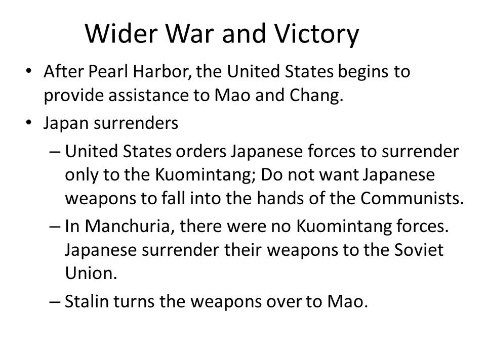 Wider War and Victory After Pearl Harbor, the United States begins to provide assistance to Mao and Chang.