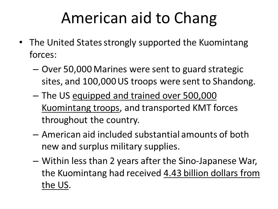 American aid to Chang The United States strongly supported the Kuomintang forces: