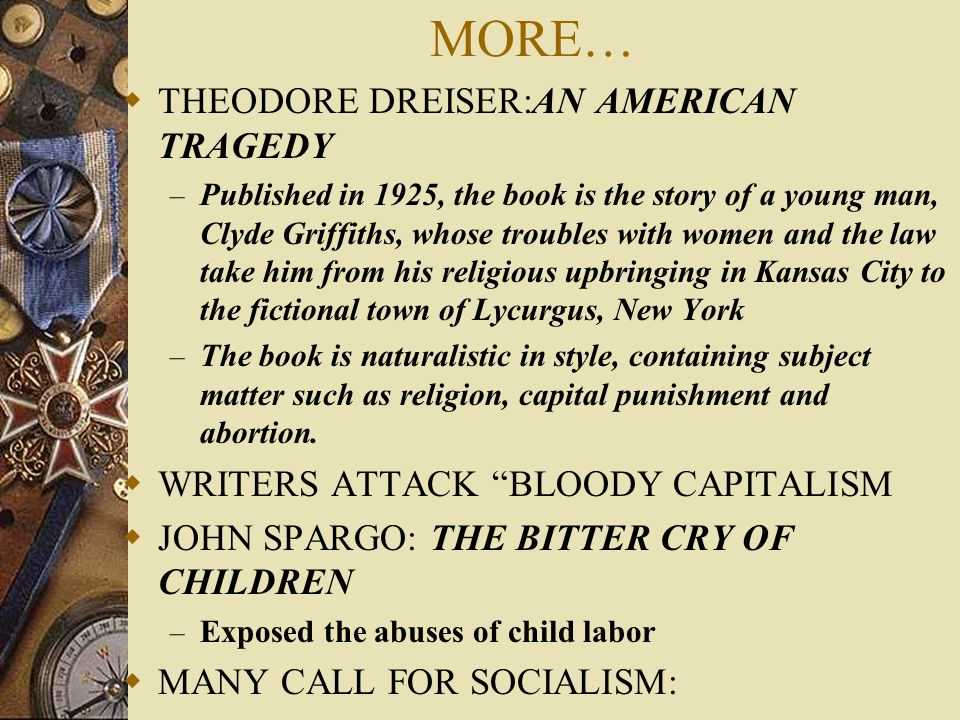 MORE… THEODORE DREISER:AN AMERICAN TRAGEDY