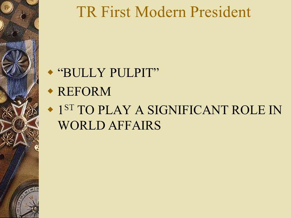 TR First Modern President