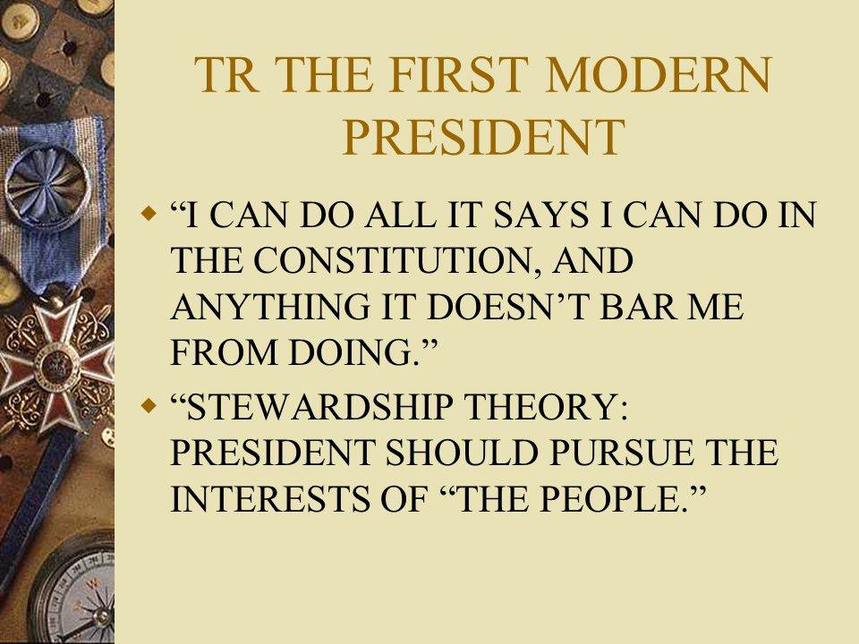 TR THE FIRST MODERN PRESIDENT