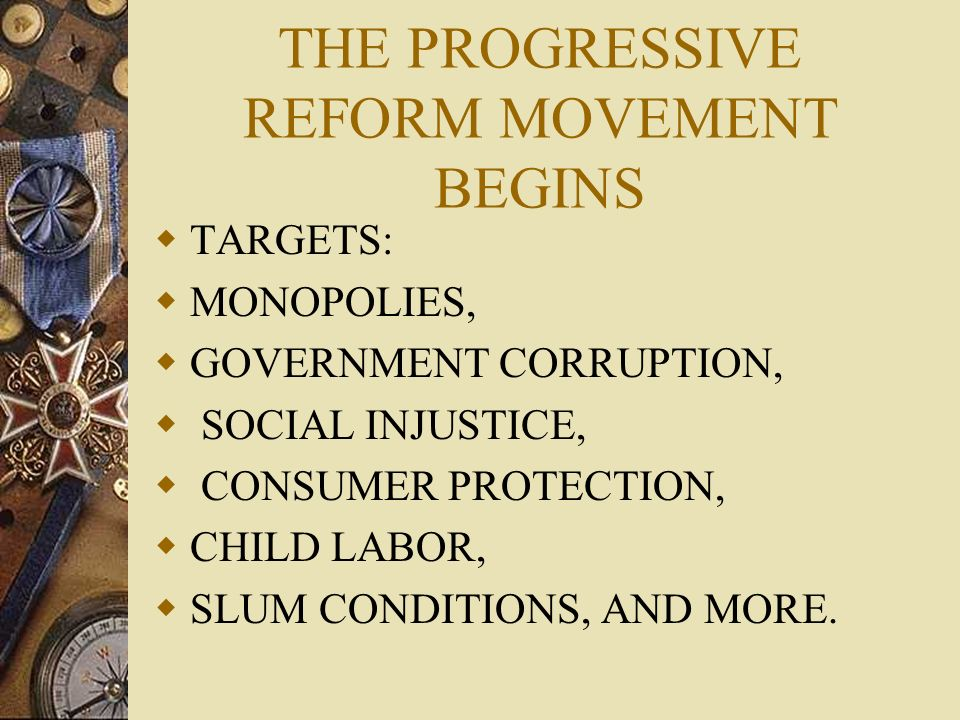 THE PROGRESSIVE REFORM MOVEMENT BEGINS