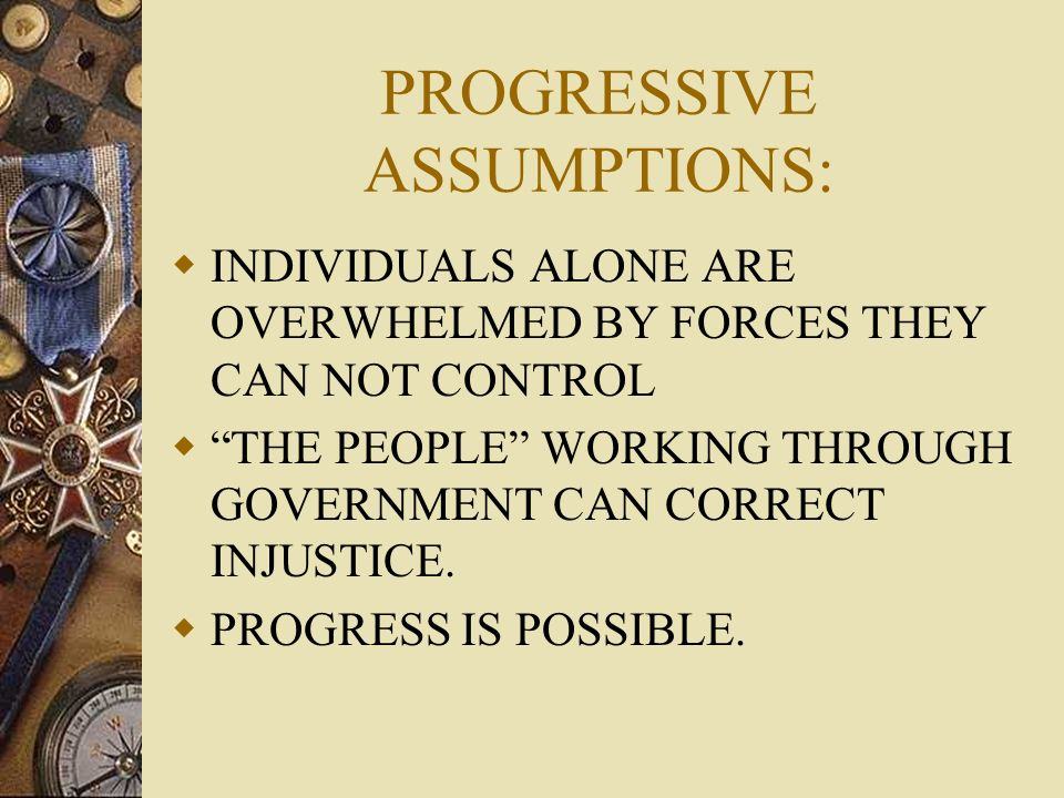 PROGRESSIVE ASSUMPTIONS:
