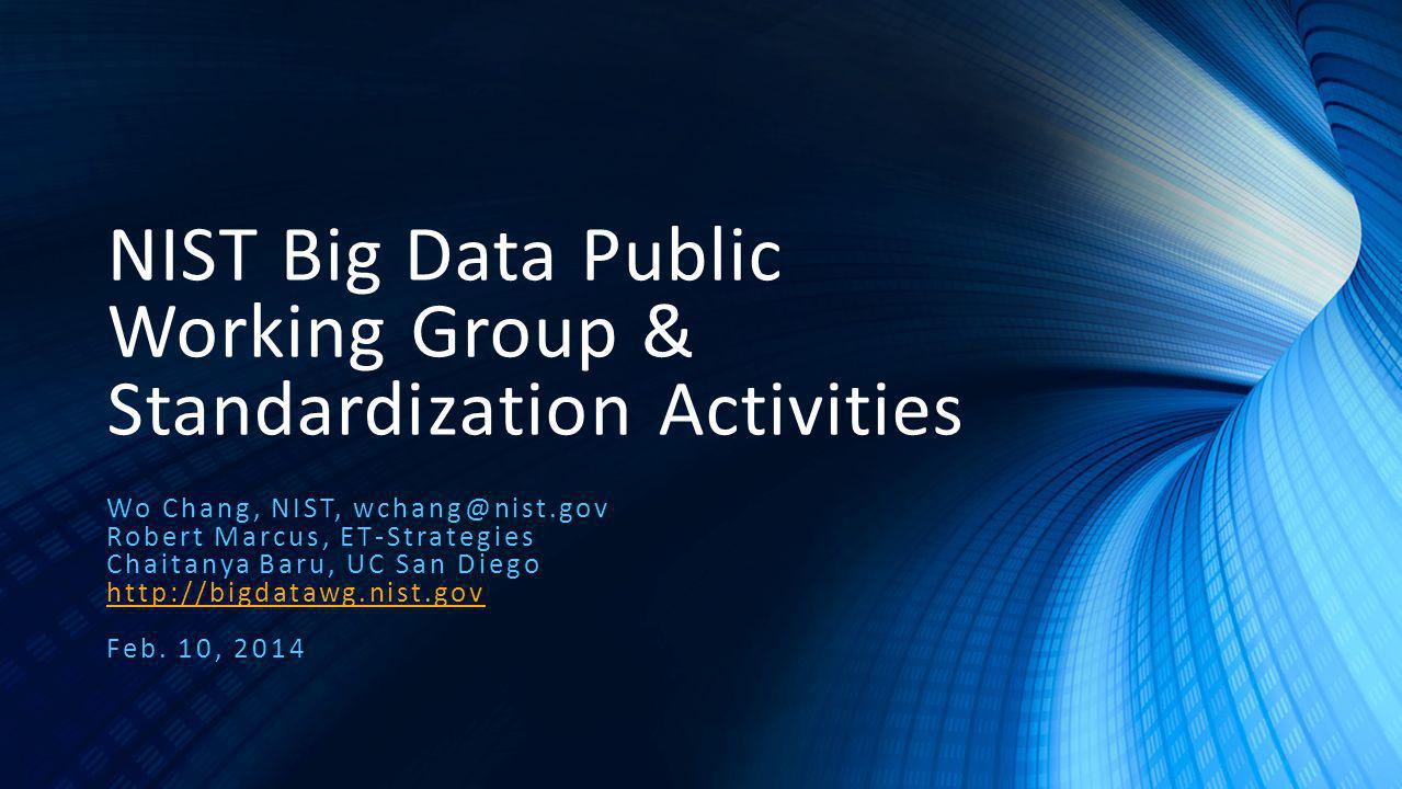 NIST Big Data Public Working Group & Standardization Activities