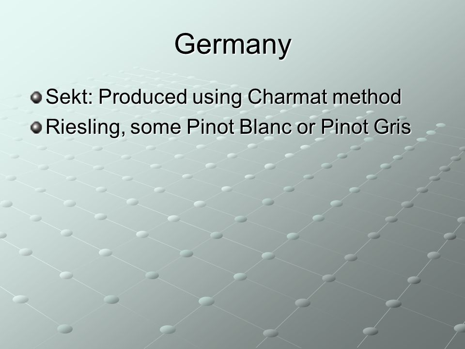 Germany Sekt: Produced using Charmat method
