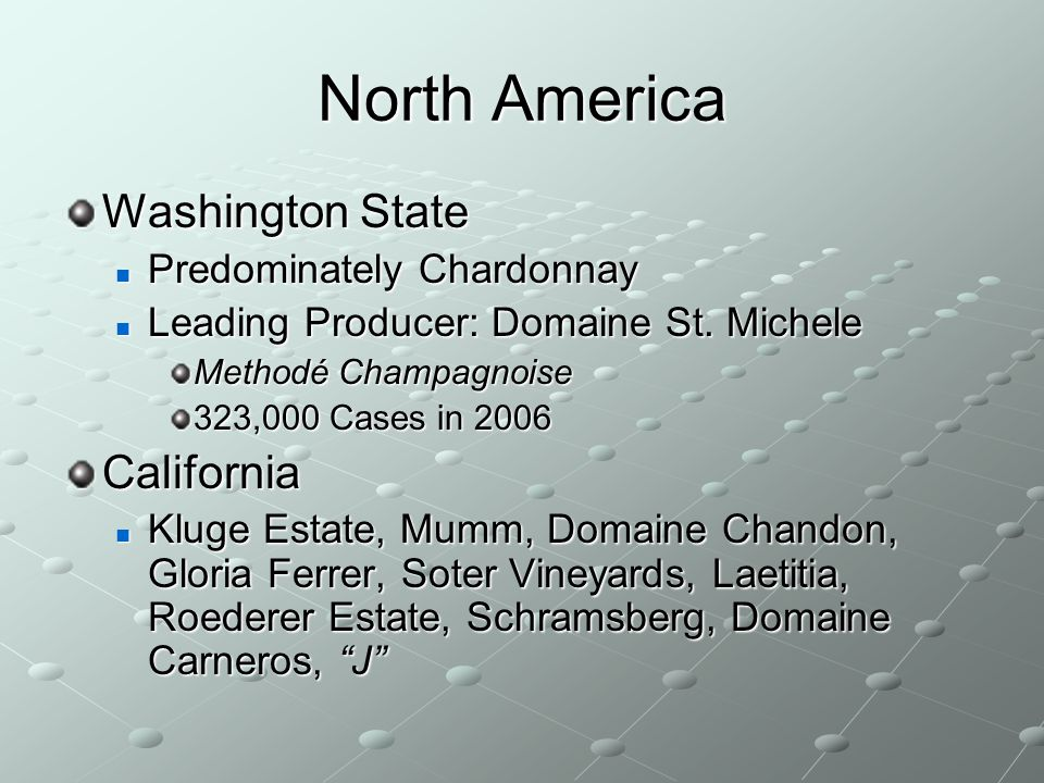 North America Washington State California Predominately Chardonnay