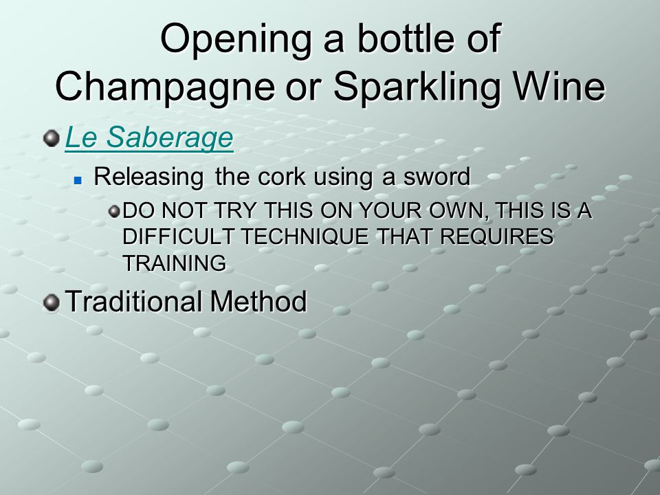 Opening a bottle of Champagne or Sparkling Wine
