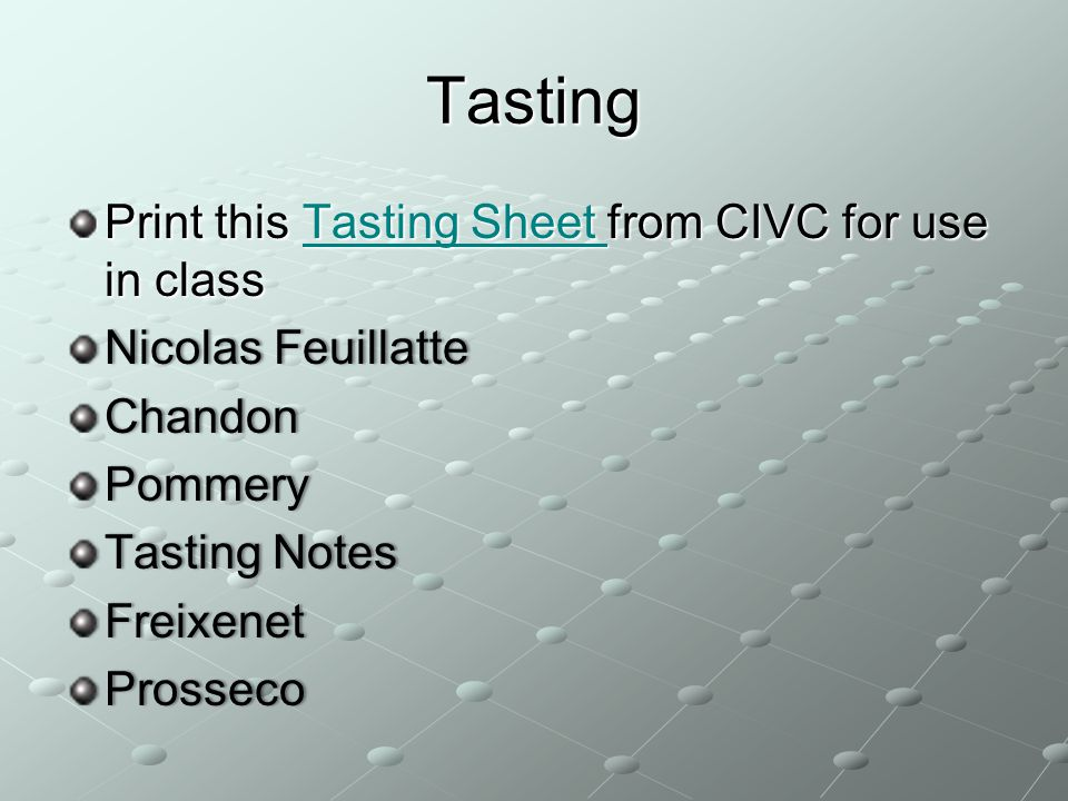 Tasting Print this Tasting Sheet from CIVC for use in class