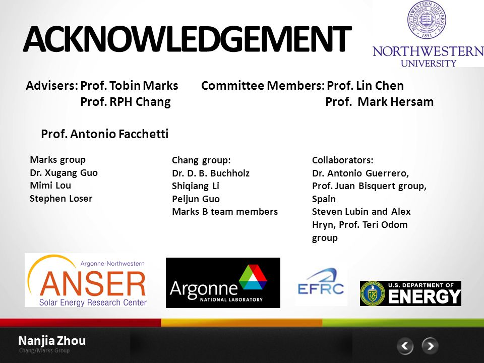 ACKNOWLEDGEMENT Advisers: Prof. Tobin Marks Prof. RPH Chang