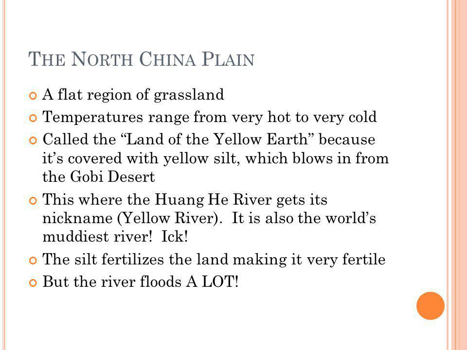 The North China Plain A flat region of grassland