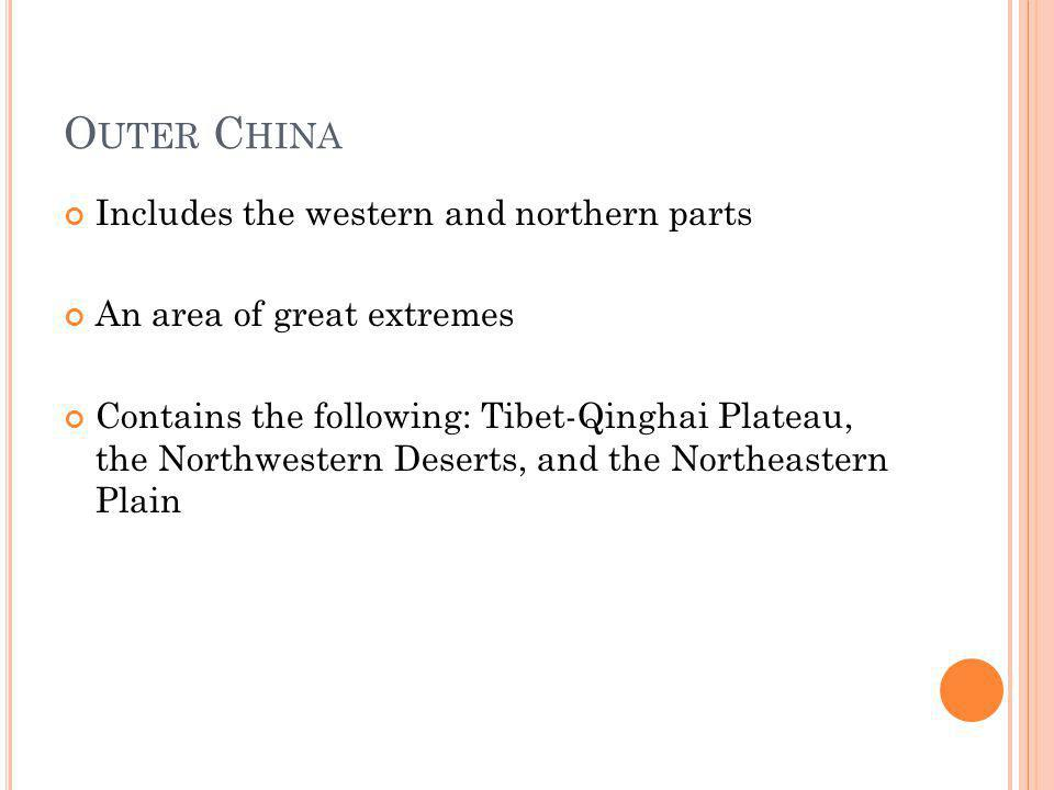 Outer China Includes the western and northern parts
