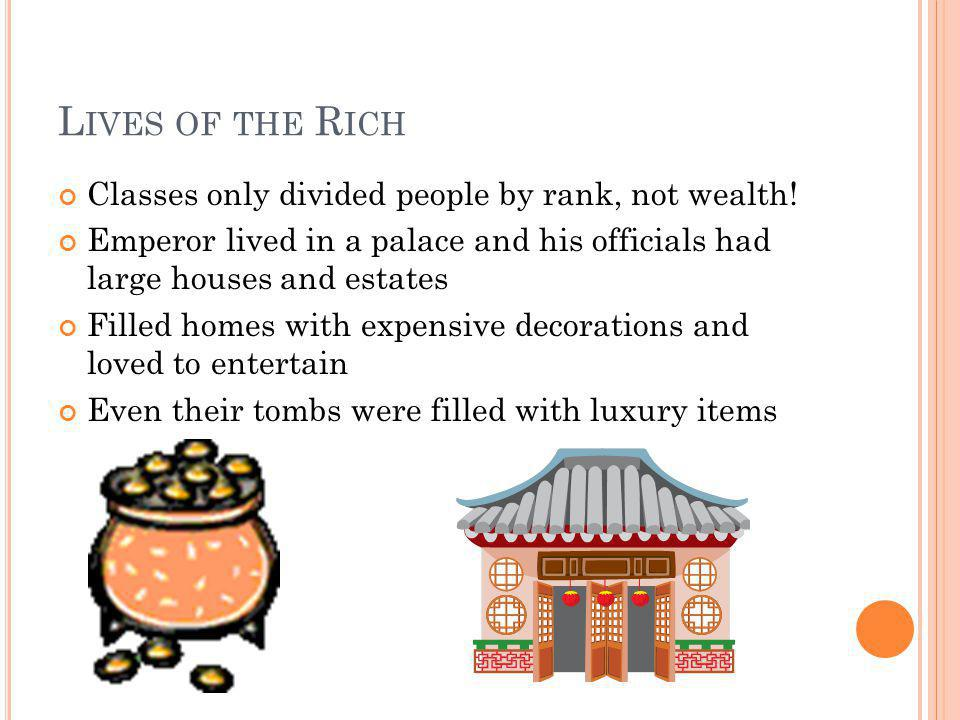 Lives of the Rich Classes only divided people by rank, not wealth!