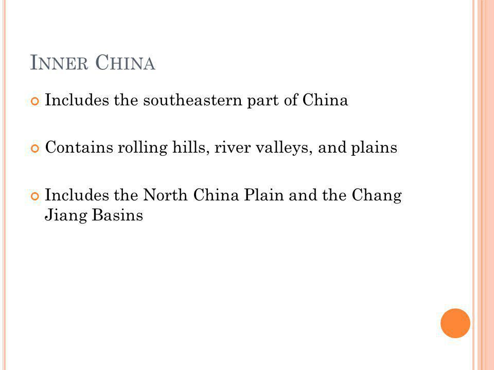 Inner China Includes the southeastern part of China
