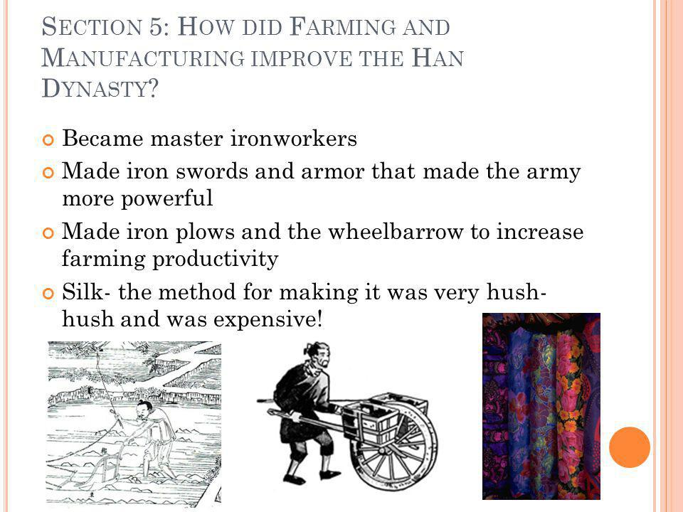 Section 5: How did Farming and Manufacturing improve the Han Dynasty
