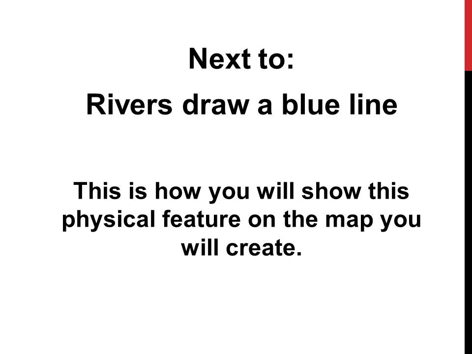 Next to: Rivers draw a blue line