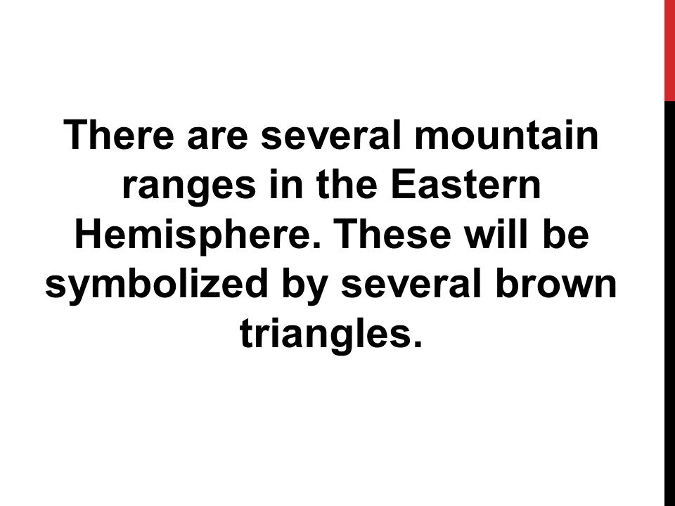 There are several mountain ranges in the Eastern Hemisphere