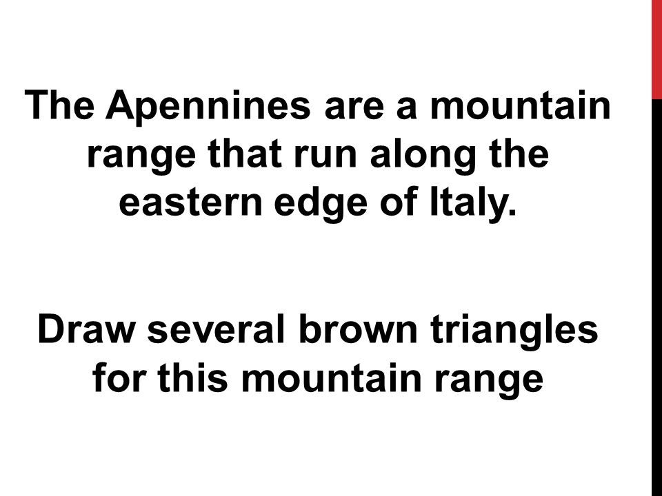 The Apennines are a mountain range that run along the eastern edge of Italy.