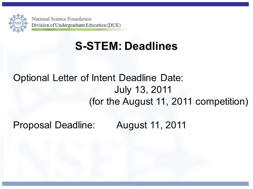 S-STEM: Deadlines Optional Letter of Intent Deadline Date: