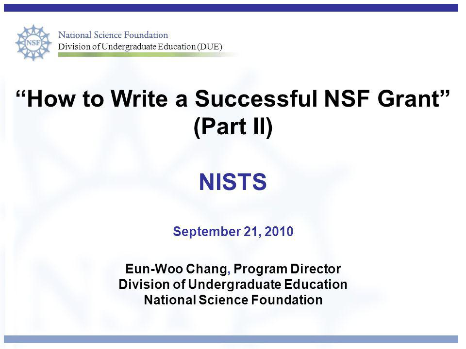 How to Write a Successful NSF Grant (Part II) NISTS