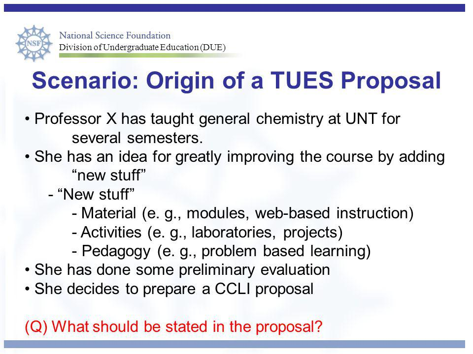 Scenario: Origin of a TUES Proposal