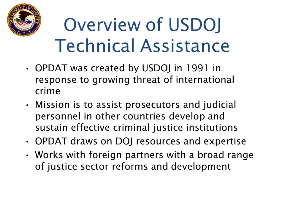 Overview of USDOJ Technical Assistance