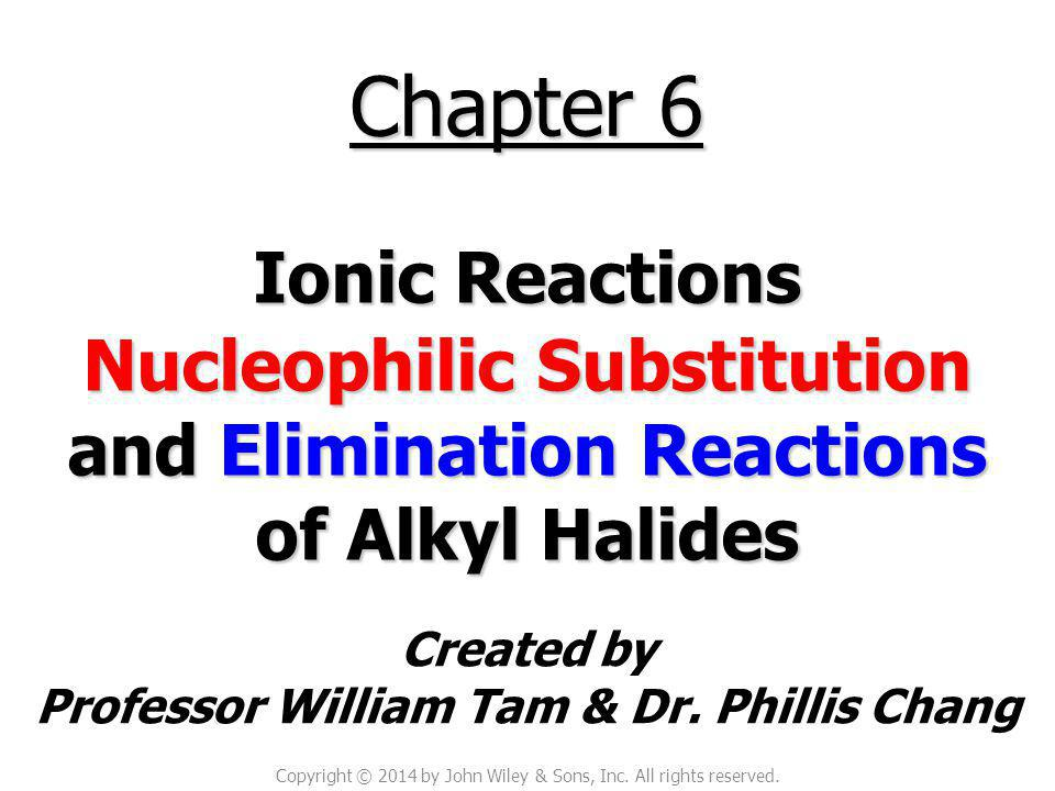 Nucleophilic Substitution and Elimination Reactions of Alkyl Halides